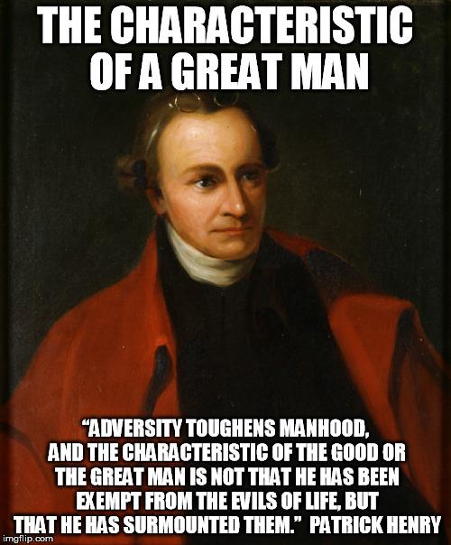 Patrick Henry Adversity Toughens Manhood